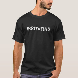 T-shirt With the word irritant