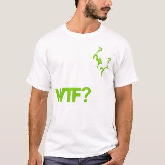 T-shirt wtf
