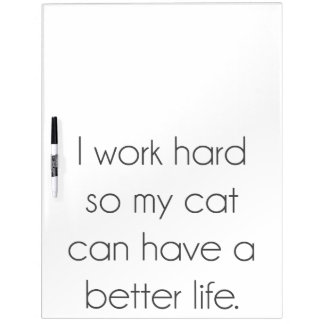 Tableau Effaçable À Sec Je travaille dur ainsi mon chat peut avoir une