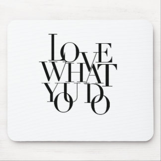 Tapis De Souris Amour ce que vous faites