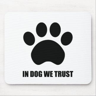 Tapis De Souris Chez le chien nous faisons confiance au tapis de