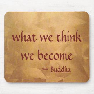 Tapis De Souris Citation de Bouddha ; Ce que nous pensons nous