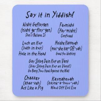 Tapis De Souris Dites-le dans Yiddish