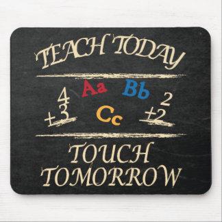 Tapis De Souris Enseignez aujourd'hui le cadeau de maître d'école