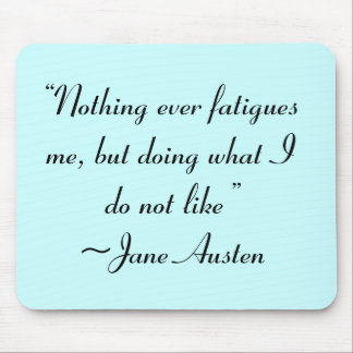 Tapis De Souris Faisant ce que je n'aime pas la citation de Jane