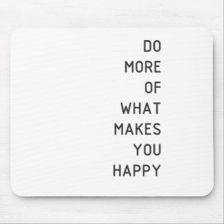 Tapis De Souris faites plus de ce qui rend u heureux