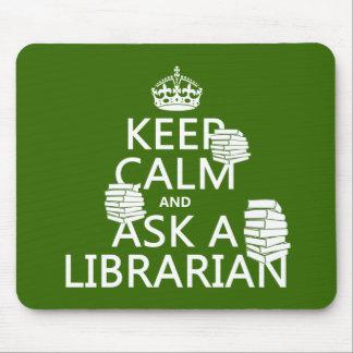 Tapis De Souris Gardez le calme et demandez à un bibliothécaire