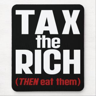 Tapis De Souris Imposez les riches PUIS mangez-les