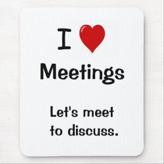 Tapis De Souris J'aime des réunions - plaisanterie drôle de
