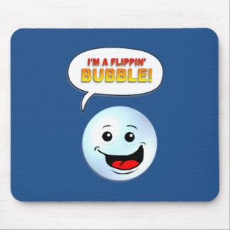 Tapis De Souris Je suis une bulle de Flippin !