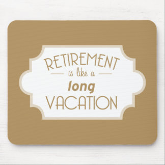 Tapis De Souris La retraite a lieu comme de longues vacances