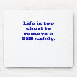 Tapis De Souris La vie est trop courte pour enlever USB sans