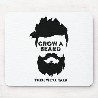 Tapis De Souris Laissez-vous pousser une barbe alors que nous