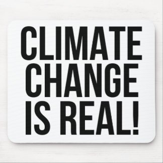 Tapis De Souris Le changement climatique est vrai ! Monde de la