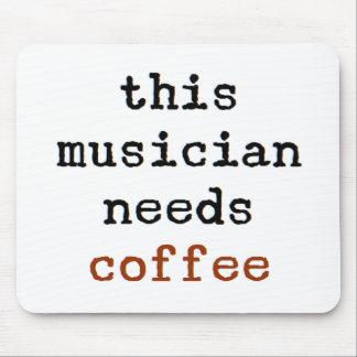 Tapis De Souris le musicien a besoin de café