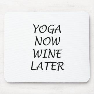 Tapis De Souris Le yoga Wine maintenant plus tard