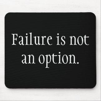 Tapis De Souris L'échec n'est pas une option