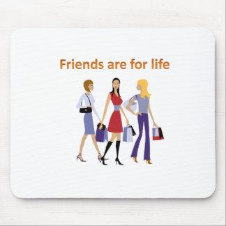 Tapis De Souris Les amis sont pendant la vie