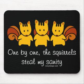 Tapis De Souris Les écureuils volent ma santé d'esprit