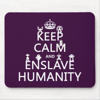 Tapis De Souris Maintenez calme et asservissez l'humanité (les