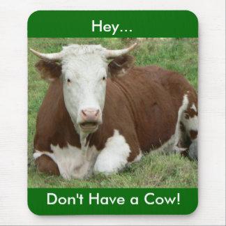 Tapis De Souris N'ayez pas une vache