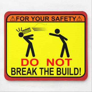 Tapis De Souris Ne cassez pas la construction !