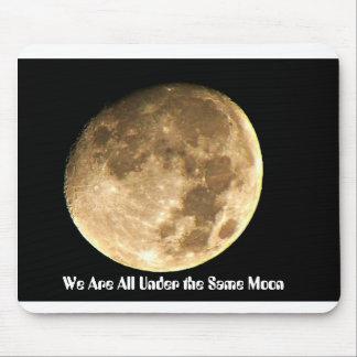 Tapis De Souris Nous sommes tous sous la même lune