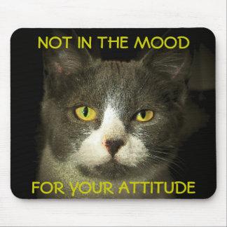 Tapis De Souris Pas dans l'humeur pour votre attitude Meme