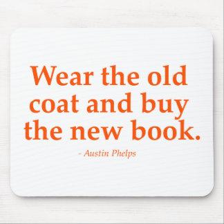 Tapis De Souris Portez le vieux manteau et achetez le nouveau
