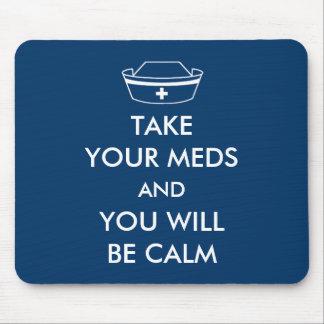 Tapis De Souris Prenez votre Meds et vous serez calmes