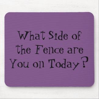 """Tapis De Souris """"Quel côté de la barrière êtes-vous aujourd'hui ?"""