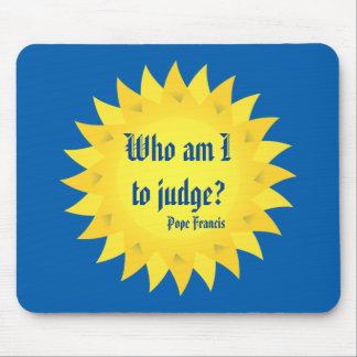Tapis De Souris Qui suis-je à juger ? Pape Francis Mousepad