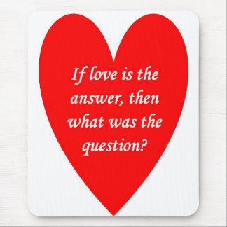 Tapis De Souris si-amour-être-le-réponse-alors-ce