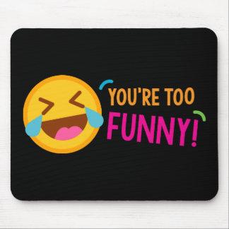 Tapis De Souris Vous êtes Emoji drôle