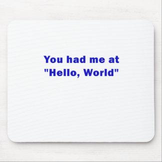 Tapis De Souris Vous m'avez eu bonjour au monde
