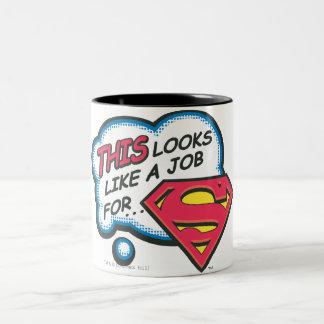 Tasse 2 Couleurs Ceci ressemble à un travail pour Superman