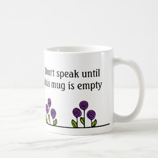 Tasse de café drôle - ne parlez pas jusqu'à ce que