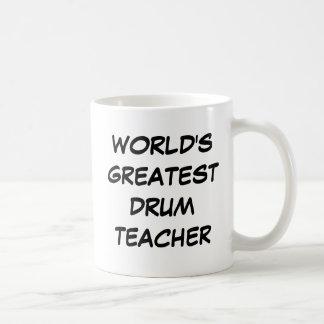 """Tasse du plus grand """"professeur du tambour du mond"""