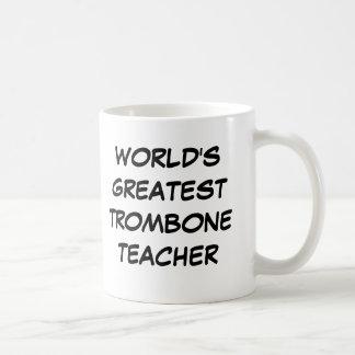 "Tasse du plus grand ""professeur du trombone du"