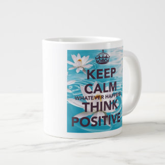 Tasse Géante Keep calm and think positive!