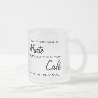 Tasse Givré jusqu'à ce qu'ils découvrent du café en Mars nous