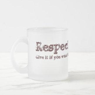 Tasse Givré Respect : donnez-le si vous le voulez