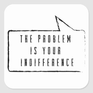 The problem i your indifference sticker