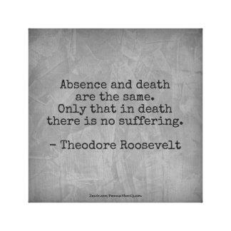 Toile Citation de Teddy Roosevelt - absence et mort