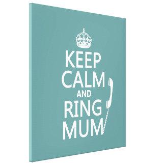 Toile Gardez la maman de calme et d'anneau - toutes les