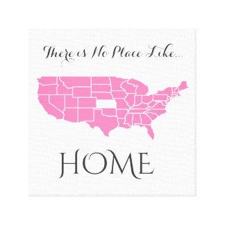 Toile Il n'y a aucun endroit comme le _à la maison le