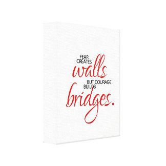 Toile Le courage inspiré de mots construit des ponts