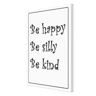 "Toile ""Soyez heureux, soit idiot, soit aimable """