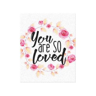 Toile Vous êtes ainsi aimé ; Floral rose