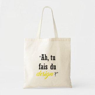 Tote Bag Ah, tu fais du design ?